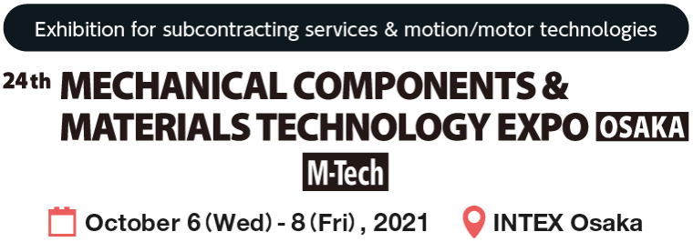 Mechanical Components & Materials Technology Expo [M-Tech]